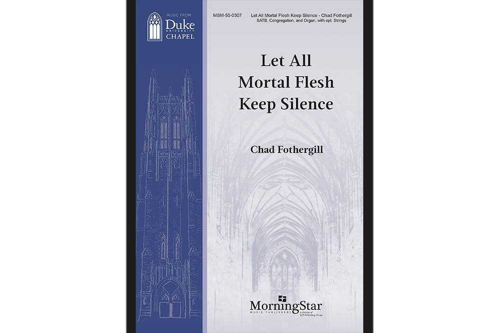 Let All Mortal Flesh Keep Silence by Chad Fothergill