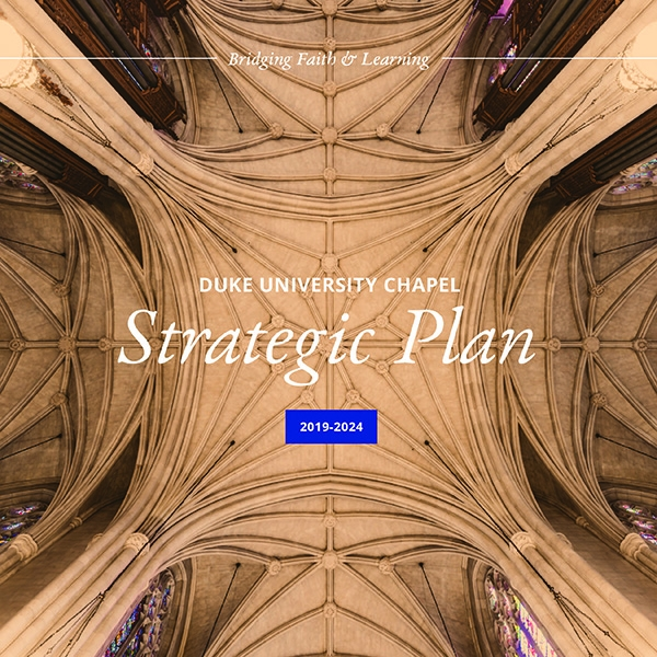 Duke University Chapel Strategic Plan 2019–24