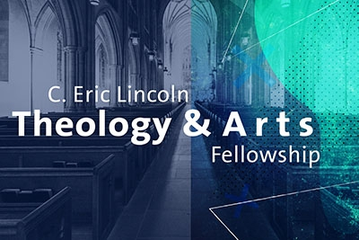 C. Eric Lincoln Theology and Arts Fellowship