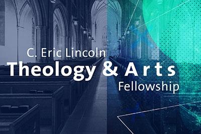 C. Eric Lincoln Theology and Arts Fellowship