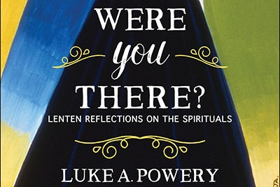 'Were You There?' by Luke A. Powery